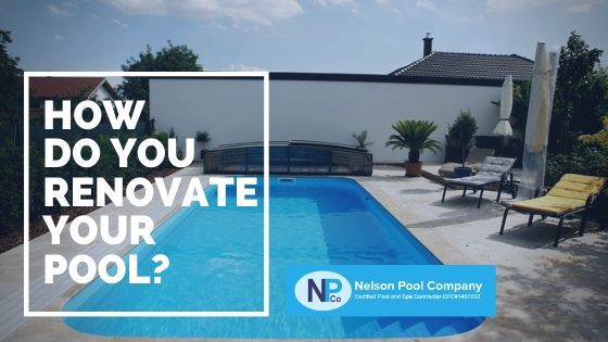 How Do You Renovate Your Pool?